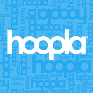 Digital Collections: Hoopla and Kanopy