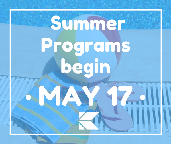 Monday, May 17: Children's Summer Programs Begin